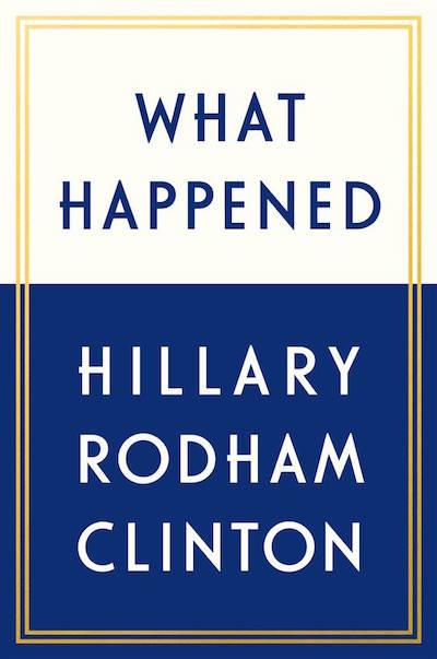 hillary clinton book what happened, hillary clinton 2020, clinton 2020